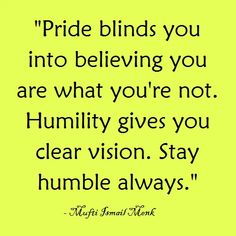 There is evil hidden in pride. Stay humble always. Be down to earth. Be like our beloved Prophet PBUH Allah Quotes, Poem Quotes, Motivational Quotes, Life Quotes, Inspirational Quotes, Hindi Quotes, Qoutes, Islamic Teachings, Islamic Quotes