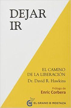 DEJAR IR: DAVID R. HAWKINS: 9788494248214: Amazon.com: Books