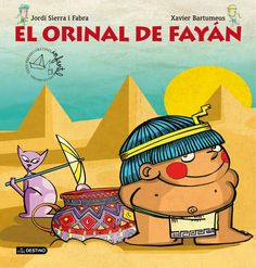 Obra ganadora del Premio Destino Infantil Apel·les Mestres 2015¡Qué gran hallazgo! Los arqueólogos acaban de localizar una extraña vasija en las ruinas de un asentamiento egipcio. ¿Para qué servirá?     http://eldia.es/agencias/8547037-orinal-Fayan-gana-Premio-Destino-Infantil-Apel-Mestres http://rabel.jcyl.es/cgi-bin/abnetopac?SUBC=BPSOh&ACC=DOSEARCH&xsqf99=1825638