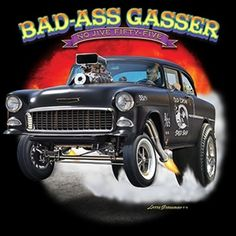 bc80dbced Bad Ass Gasser 55 Chevy Bel Air Drag Race T-shirt Drag Racing T Shirts. Classic  Car Shirts