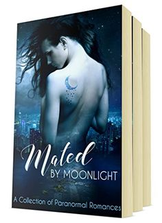 Mated by Moonlight: A Collection of Paranormal Romances b... https://www.amazon.com/dp/B01M5IPQ10/ref=cm_sw_r_pi_dp_x_ZenhybTWA00SF