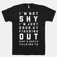 Funny Shirt Sayings T-Shirts Sarcastic Shirts, Funny Shirt Sayings, Funny Tees, Funny Quotes, Shirt Quotes, Funny Sweatshirts, T Shirts With Quotes, T Shirt Slogans, Slogan Tshirt