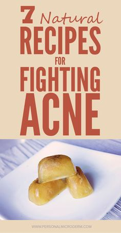 7 Natural Recipes That Fight Acne