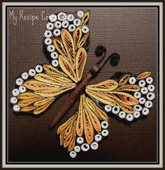 My Recipe Congeries: My First Quilled Butterfly