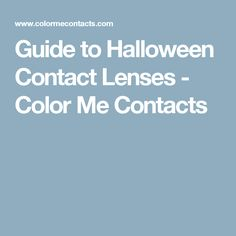 Guide to Halloween Contact Lenses - Color Me Contacts