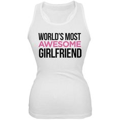 World's Most Awesome Girlfriend White Juniors Soft Tank Top