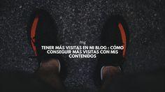 📈 Tener más visitas en mi blog : cómo conseguir más visitas con mis contenidos @fcpsocialmedia http://blgs.co/2leY4o