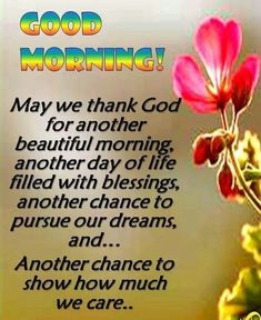 May We Thank God For Another Beautiful Morning good morning thank god good morning quotes good morning sayings beautiful morning good morning image quotes Inspirational Good Morning Messages, Funny Good Morning Messages, Positive Good Morning Quotes, Morning Quotes For Friends, Good Morning Image Quotes, Morning Quotes Images, Good Morning Prayer, Morning Greetings Quotes, Morning Blessings