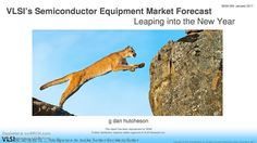 VLSI's #SemiconductorEquipment Market Forecast 2017 #SemiconductorIndustry