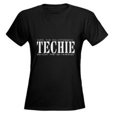 t-shirt for techie | black from cafe press dot com