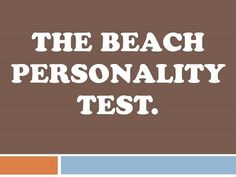 Personality Test  A Trip To The Seaside