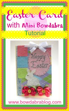 Easter Card Making with the Mini Bowdabra - I think I need a Bowdabra and a Mini Bowdabra for my craft room!