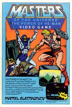 1983 Atari Masters of the Universe Video Game ad. I need to play this game. I actually bought this off of Ebay a few years ago but haven't hooked up my 2600 lately.