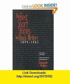 The Best Short Stories by Black Writers, 1899-1967 The Classic Anthology (9780316380317) James Baldwin, Gwendolyn Brooks, Paul Laurence Dunbar, Ralph Ellison, Zora Neale Hurston, Alice Walker, Richard Wright, Frank Yerby, Various Others, Langston Hughes , ISBN-10: 0316380318  , ISBN-13: 978-0316380317 ,  , tutorials , pdf , ebook , torrent , downloads , rapidshare , filesonic , hotfile , megaupload , fileserve