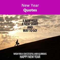 Quotes About New Year, Year Quotes, New Start, Happy New Year, Quotations, Writer, Author, News, Fresh Start