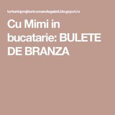Cu Mimi in bucatarie: BULETE DE BRANZA Cas