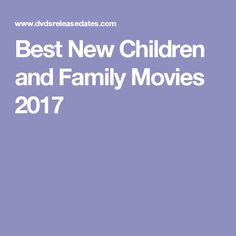 Best New Children and Family Movies 2017