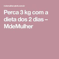 Perca 3 kg com a dieta dos 2 dias – MdeMulher