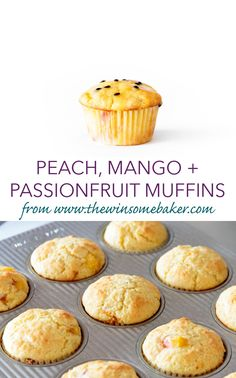The Winsome Baker - Peach, Mango + Passionfruit Muffins