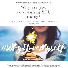Join us in our movement of self love by participating in our #WhyILoveMyself hashtag challenge!  Why are you celebrating YOU today?  #whereistand #hopeheals #whyilovemyself #nonprofit #mentalhealth