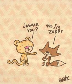 Jaguar you? jajajajaja (only makes sense when read with a Spanish accent) #compartirvideos #humor #imagenesdivertidas