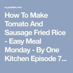 How To Make Tomato And Sausage Fried Rice - Easy Meal Monday - By One Kitchen Episode 795 - YouTube