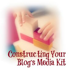 Constructing Your Blog's Media Kit