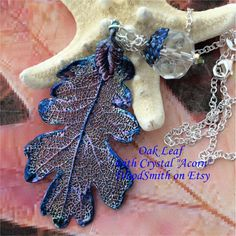"""Real Leaves Jewelry, Lacy Oak leaf with hand done crystal """"acorn"""", silver chain by Natures leaves"""