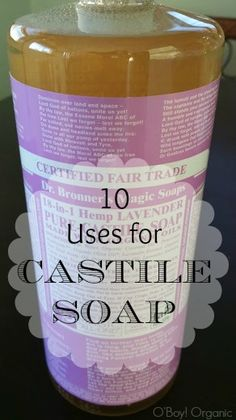 10 Ways to Use Dr. Bronner's Castile Soap
