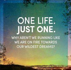 Run for it nd u will achieve it