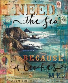 I Need the Sea because it Teaches me Print.