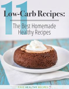 11 Low-Carb Recipes: The Best Homemade Healthy Recipes | This free eBook is full of some of the best healthy recipes ever.