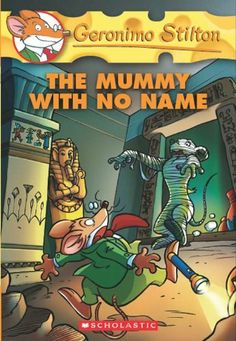 Geronimo Stilton #26: The Mummy with No Name by Geronimo Stilton. $5.00. 128 pages. Author: Geronimo Stilton. Publisher: Scholastic Paperbacks (November 1, 2011)