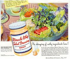 Miracle Whip and Salad.  Dad loved Miracle whip and mom loved mayo so we always had both.