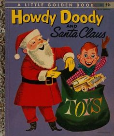 Howdy Doody and Santa Claus by Edward Kean; pictures by Art Sieden.  Published 1955