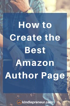 How to create the best Amazon Author Page in Author Central. 10 things your page must have. Checklist and video example included!