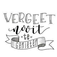 Vergeet nooit te genieten, #quote #handlettering Words Quotes, Qoutes, Sayings, Best Quotes, Funny Quotes, Bullet Journal Quotes, Dutch Quotes, Calligraphy Quotes, Light Letters