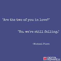 Are the two of you in love? No, we're still falling...