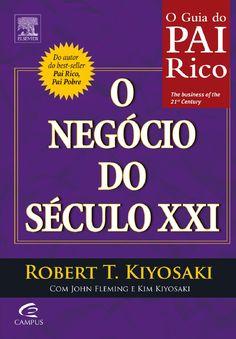 O negócio do século xxi [robert kyosaki]