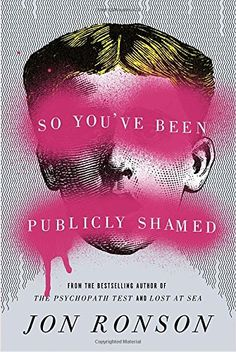 So You've Been Publicly Shamed by Jon Ronson http://smile.amazon.com/dp/1594487138/ref=cm_sw_r_pi_dp_-sEivb1ZXEMAM