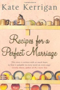 Recipes For A Perfect Marriage by Kate Kerrigan, http://www.amazon.co.uk/dp/0330419110/ref=cm_sw_r_pi_dp_XvwLqb0FCSMXF