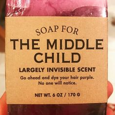 middle child humor When soap gets you. Middle Sister Wine, Middle Child Syndrome, Child Humor, Wine Funnies, Soap, Children, Relationships, Young Children, Boys