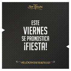 Es pronóstico para hoy viernes es... #ElDonDeSerFeliz