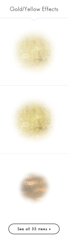 """""""Gold/Yellow Effects"""" by colbysma ❤ liked on Polyvore featuring effects, backgrounds, circle, filler, fade, fillers, tubes, circular, borders and picture frame"""