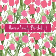 Happy Birthday with pink tulips
