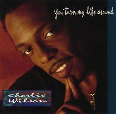 Charlie Wilson - You Turn My Life Around (MCA Records)