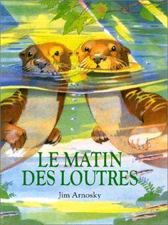 Amazon.fr - Le Matin des loutres - Jim Arnosky - Livres dès 2 ans