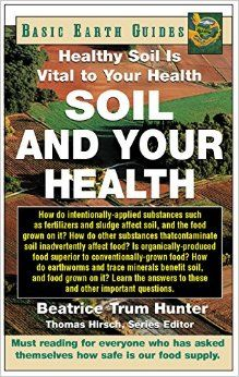 Buy Soil and Your Health: Healthy Soil Is Vital to Your Health by Beatrice Trum Hunter and Read this Book on Kobo's Free Apps. Discover Kobo's Vast Collection of Ebooks and Audiobooks Today - Over 4 Million Titles!