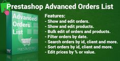 Advanced Orders List by prestanitro Description This module improves Prestashop orders list allowing individual and massive edit of orders quickly and easily.Compatible with Prestashop 1.6 Features - Show and edit orders. - Show and edit products on an order. - Add