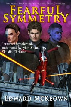 Available on Kindle and in print Fearful Symmetry (The Fenaday and Shasti Chronicles) by Edward McKeown, http://www.amazon.com/dp/B00FASNDEW/ref=cm_sw_r_pi_dp_fYOFsb0MMH7P6